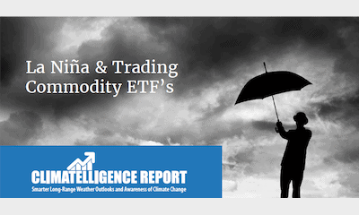South American Weather, La Nina & Learn About Commodity ETFs