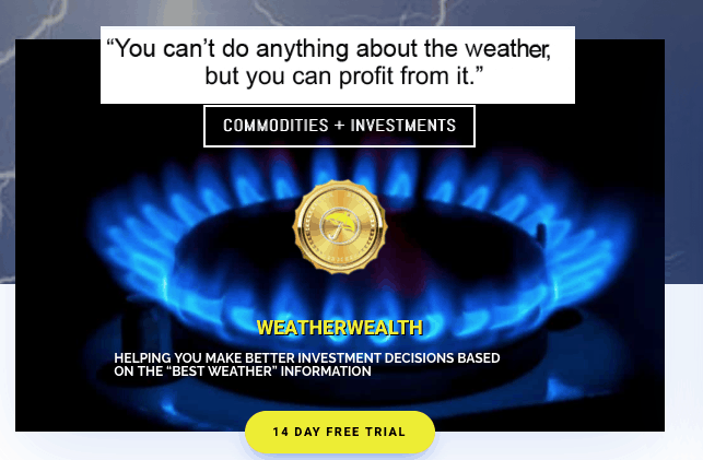 Conservative ways to invest in commodities, weather's huge impact, and a free issue of weather wealth